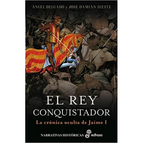 El rey conquistador. La crónica oculta de Jaime I