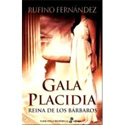 Gala Placidia. Reina de los Bárbaros