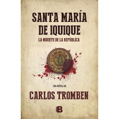 Santa María de Iquique. La muerte de la República