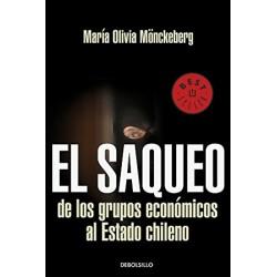 El Saqueo. De los grupos económicos al Estado Chileno