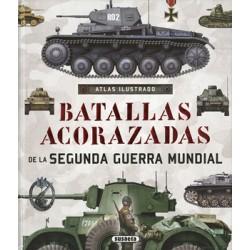 Atlas Ilustrado: Batallas Acorazadas de la Segunda Guerra Mundial