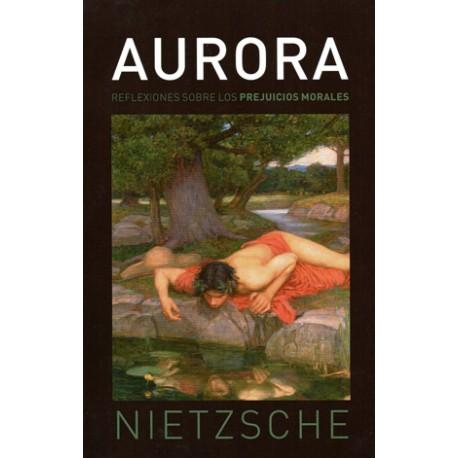 Aurora. Reflexiones sobre los prejuicios morales