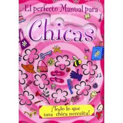 El perfecto manual para chicas. Todo lo que una chica necesita