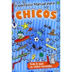 El perfecto manual para chicos. Todo lo que un chico necesita
