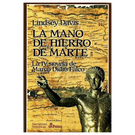 Marco Didio Falco Novela IV: La mano de hierro de Marte