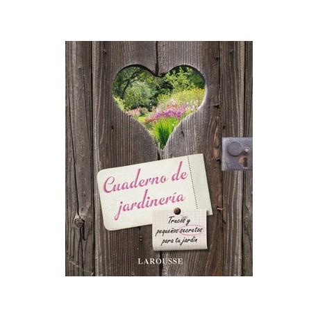 Cuaderno de Jardinería. Trucos y pequeños secretos
