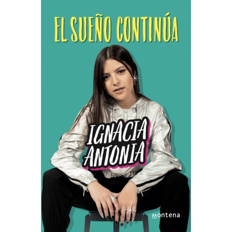Ignacia Antonia. El sueño continúa