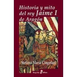 Historia y mito del Rey I de Aragón