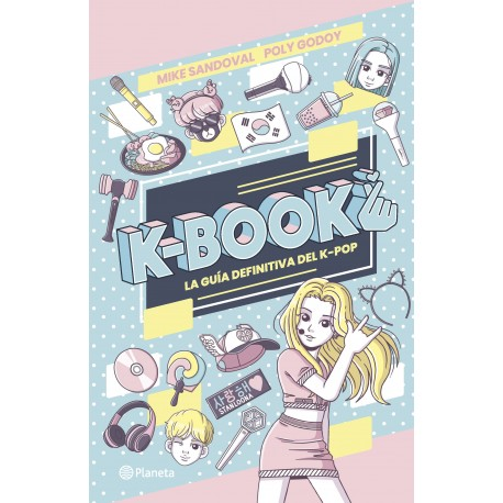 K-Book La guía definitiva del K-pop