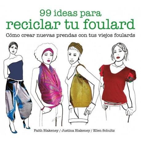 99 Ideas para reciclar tu foulard