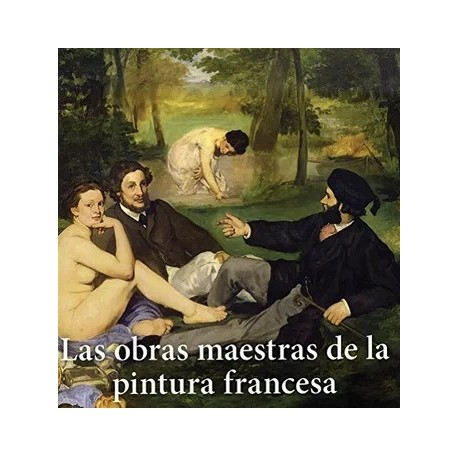 La obras maestras de la pintura francesa