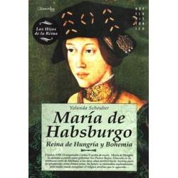 María de Habsburgo: Reina de Hungría y Bohemia