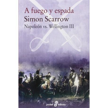 A fuego y espada. Napoleón v/s Wellington III