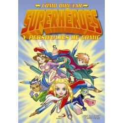 Como dibujar superhéroes y personajes de cómic