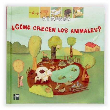 Mi mundo: como crecen los animales