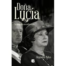 Doña Lucía. La Biografía no autorizada