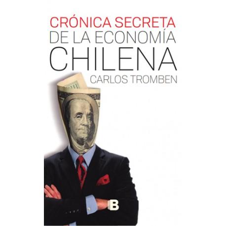 Crónica secreta de la Economía Chilena