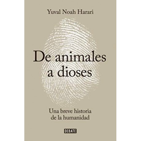 De animales a dioses. Breve historia de la Humanidad