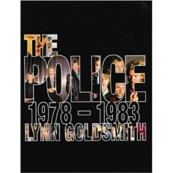 The Police 1978-1983 Lynn Goldsmith