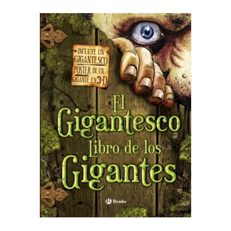 El gigantesco libro de los gigantes Incluye un gigante poster en 3D