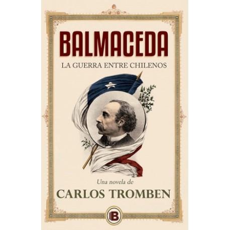 Balmaceda. La guerra entre chilenos
