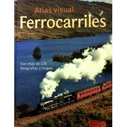Atlas visual: Ferrocarriles. Con más de 470 fotografías y mapas