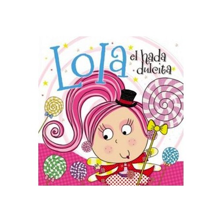 Lola el hada dulcita